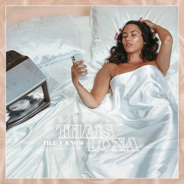 "Couverture du single ""Till I know"" de Thaïs Lona, chanteuse RnB/Soul"